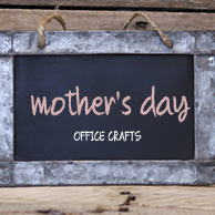 Office Crafts Mother's Day Gifts